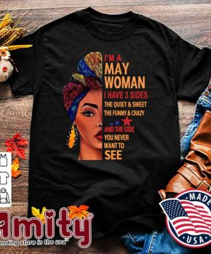 Official Black Woman I'm A May Woman I Have 3 Sides Shirt