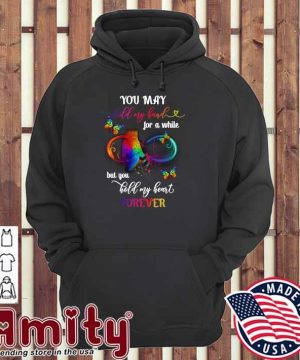 Official Butterfly You May Hold My Hand For A While But You Hold My Heart Forever Shirt hoodie