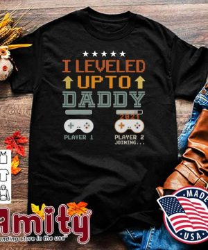 Official Game I Level Up To Daddy 2021 Shirt
