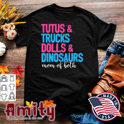 Mom Of Both Tutus And Trucks Dolls And Dinosaurs Mothers Day T-Shirt