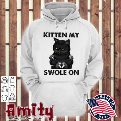 Black Cat Kitten my Swole on hoodie
