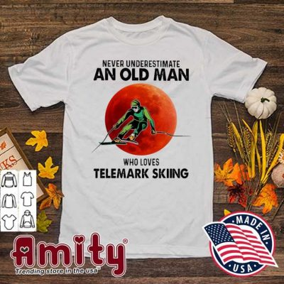 Never underestimate an old man who loves Telemark Skiing shirt