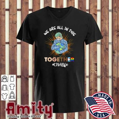 Nurse Face Mask We Are All In This Together CNA Life Shirt v-neck