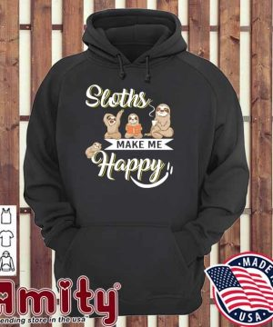 2021 Sloths Make Me Happy Shirt hoodie