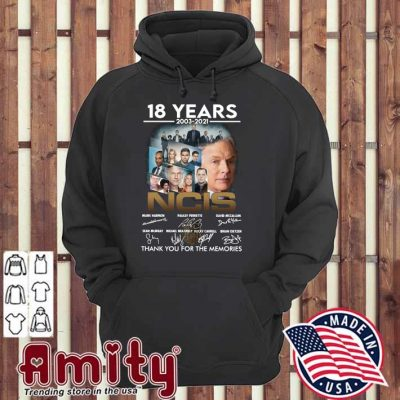 18 Years 2003 - 2021 NCIS Mark Harmon Pauley Perrette Signatures Thank You For The Memories Shirt hoodie