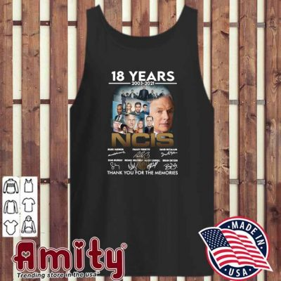 18 Years 2003 - 2021 NCIS Mark Harmon Pauley Perrette Signatures Thank You For The Memories Shirt tank-top