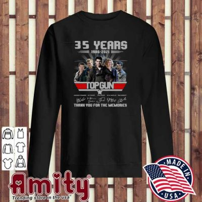 35 Years 1986 - 2021 Top Gun Anthony Edwards Val Kilmer Tom Cruise Signatures Thank You For The Memories Shirt sweater