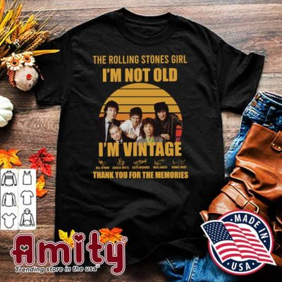 The Rolling Stones Girl I'm Not Old I'm Vintage Signautures Thank You For The Memories Shirt