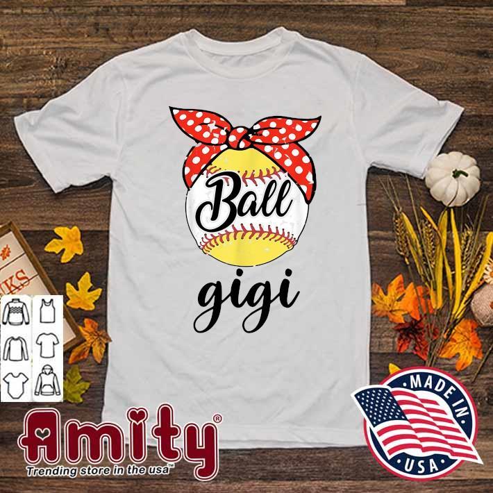 Ball Gigi Love Playing Baseball Softball Shirt