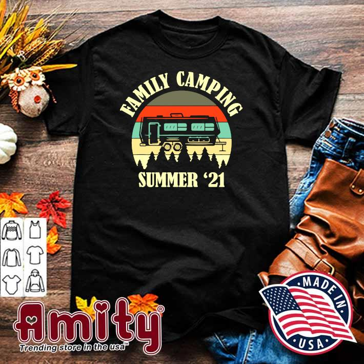 Family Camping Matching Retro Camper Summer 2021 Shirt