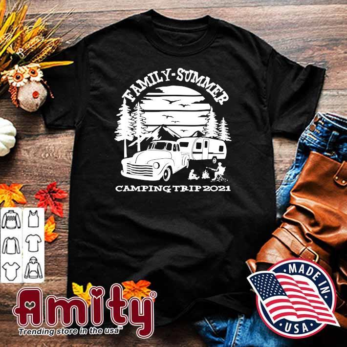 Family - Summer Camping Trip 2021 Shirt
