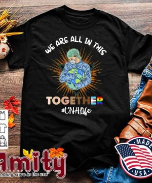 Nurse Face Mask We Are All In This Together CNA Life Shirt