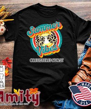 Nurse Summer Vibes - Registered Nurse Vintage Shirt