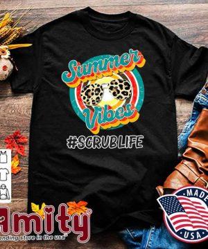 Nurse Summer Vibes - Scrub Life Vintage Shirt