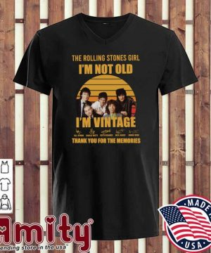 The Rolling Stones Girl I'm Not Old I'm Vintage Signautures Thank You For The Memories Shirt v-neck