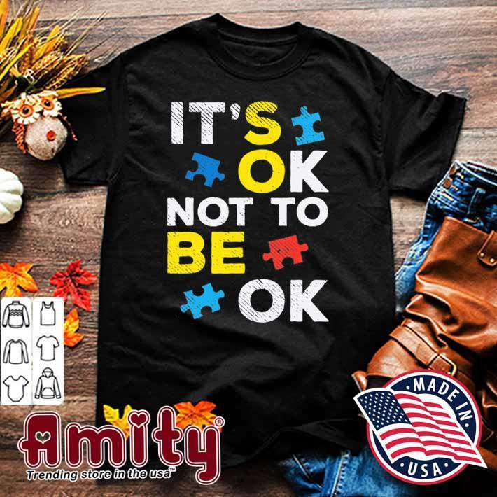 It's ok not to be ok puzzle autism awareness kids boy girl shirt