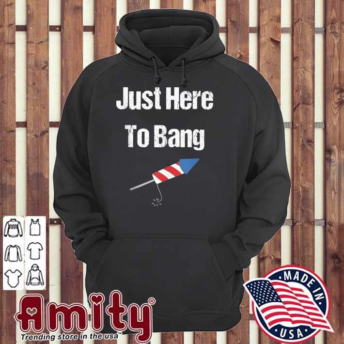 Just here to bang 4th of july vintage tank top hoodie