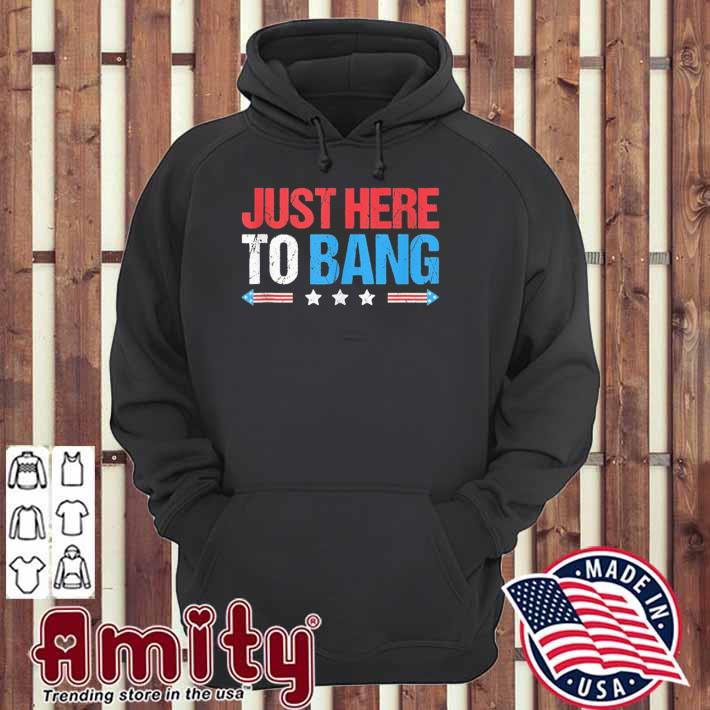 Just here to bang funny fireworks 4th of july retro tank top hoodie
