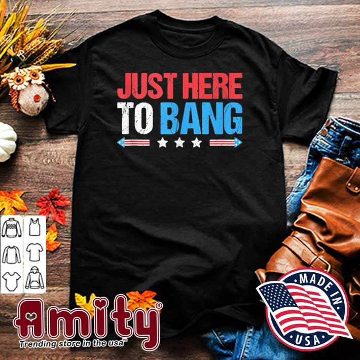 Just here to bang funny fireworks 4th of july retro tank top shirt