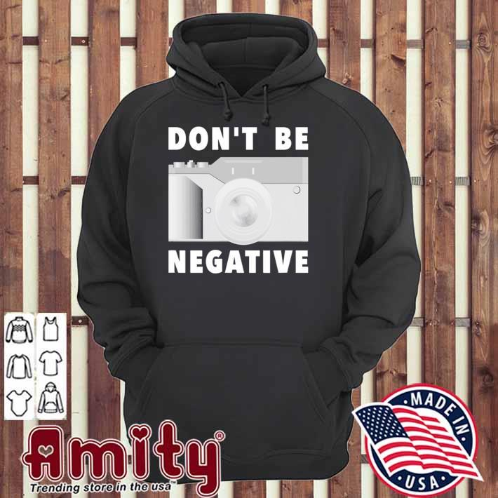Photographer don't be negative vintage photo camera gifts hoodie